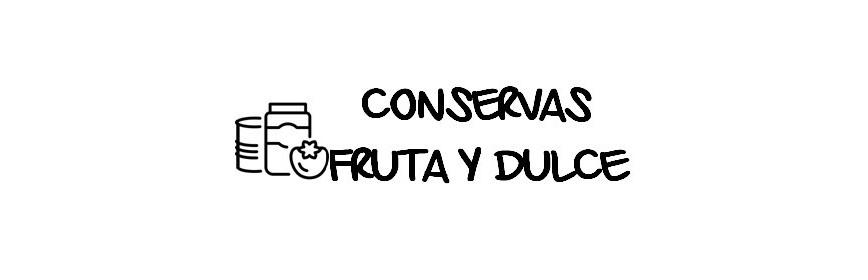 CONSERVAS DE FRUTA Y DULCE